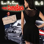Last Pay Check (The Comeback) by Big G
