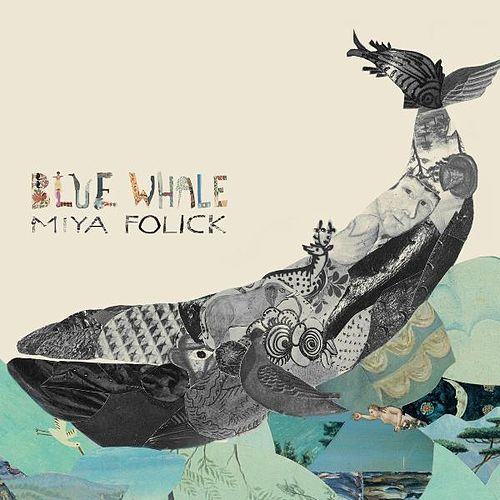 Blue Whale by Miya Folick