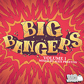 Big Bangers Vol. 1 (Mixed by Alex Preston) by Various Artists