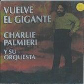 Vuelve el Gigante de Charlie Palmieri