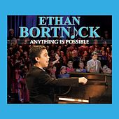 Anything Is Possible by Ethan Bortnick