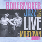 Live At the Mobtown Ballroom by The Boilermaker Jazz Band