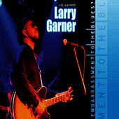 Embarrassment To The Blues? Live In Europe fra Larry Garner