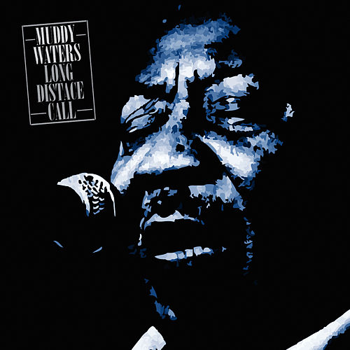 Muddy Waters Long Distant Call by Muddy Waters