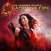 The Hunger Games: Catching Fire (Original Motion Picture Soundtrack) de Various Artists
