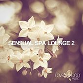 Sensual Spa Lounge 2 - Chill-Out & Lounge Collection by Various Artists
