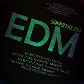 Edm Summer Hits 2014 (50 Essential Dance Hits for Summer 2014) by Various Artists