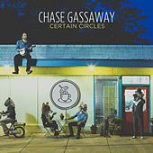 Certain Circles by Chase Gassaway