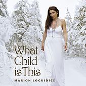 What Child Is This by Marion Loguidice