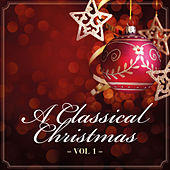 A Classical Christmas Vol.1 by Various Artists