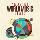 Amazing World Music Beats de Various Artists