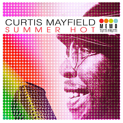Summer Hot by Curtis Mayfield