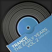 Trance - The Early Years, Vol. 2 (2002-2007) by Various Artists