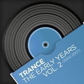 Trance - The Early Years, Vol. 2 (2002-2007) de Various Artists