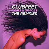 Heirs & Graces (The Remixes) by Clubfeet