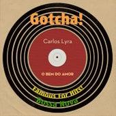 O Bem do Amor (Famous for Hits! Bossa Nova) von Carlos Lyra