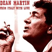 From Italy With Love van Dean Martin