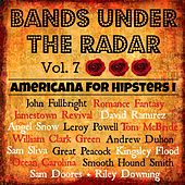 Bands Under the Radar, Vol. 7: Americana for Hipsters I by Various Artists