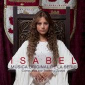 Isabel. Música Original de la Serie (Music from the Original TV Series) by Federico Jusid