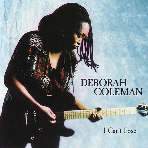 I Can't Lose by Deborah Coleman
