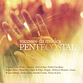 Sucessos da Música Pentecostal by Various Artists