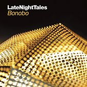 Late Night Tales - Bonobo by Bonobo