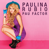 Pau Factor by Paulina Rubio