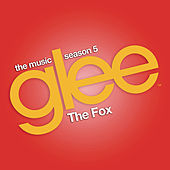 The Fox (Glee Cast Version feat. Demi Lovato and Adam Lambert) di Glee Cast