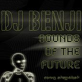 Sounds of the Future von DJ Benji