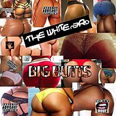 Big Butts by The White N3rd