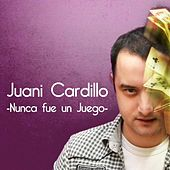 Nunca Fue Un Juego de Juani Cardillo