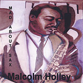 Mad about Sax by Malcolm Holley