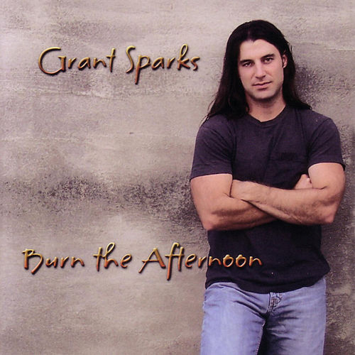 Burn The Afternoon by Grant Sparks