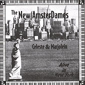 New AmsterDames/ Alive In New York by Celeste
