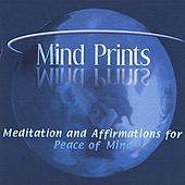 Mind Prints - Meditation and Affirmations for Peace of Mind by Dr. Janette Marie Freeman