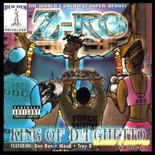 King Of Da Ghetto: Slowed & Chopped by Z-Ro