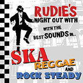 Rudies Night Out With The Best Sounds In Ska, Reggae And Rock Steady by Various Artists