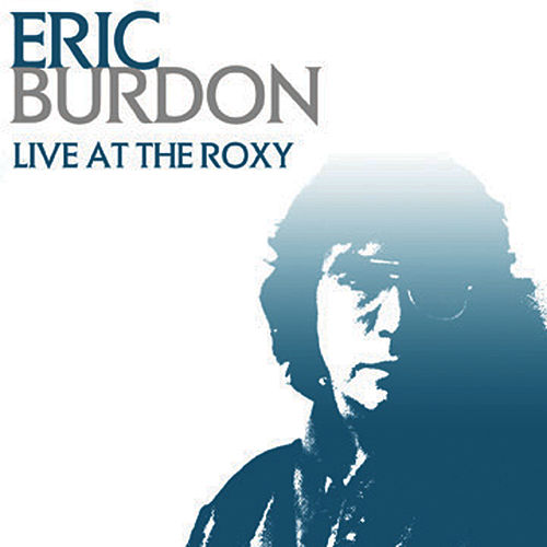 Live At The Roxy by Eric Burdon