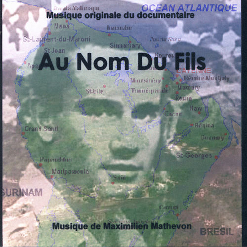 Au Nom du Fils (Musique Originale du Documentaire) by Maximilien Mathevon