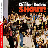 Shout! (Digitally Remastered) by The Chambers Brothers