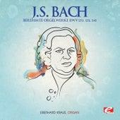 J.S. Bach: Berühmte Orgelwerke BWV 530, 532, 542 (Digitally Remastered) by Eberhard Kraus