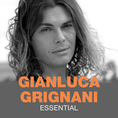Essential von Gianluca Grignani