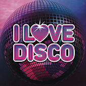 I Love Disco di Various Artists