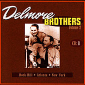 Delmore Brothers Volume 2, CD B by The Delmore Brothers