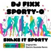 Shake It Sporty (feat. Sporty-O) by DJ Fixx