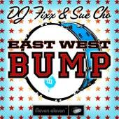 East West Bump by DJ Fixx