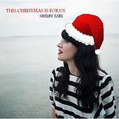 This Christmas Is for Us by Shelby Earl