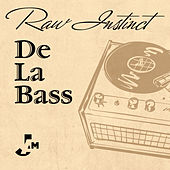 De La Bass by Raw Instinct