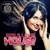 Girls Love House - House Collection, Vol. 15 by Various Artists