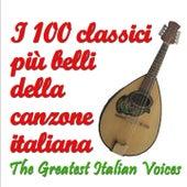 I 100 classici più belli della canzone italiana (The Greatest Italian Voices) by Various Artists